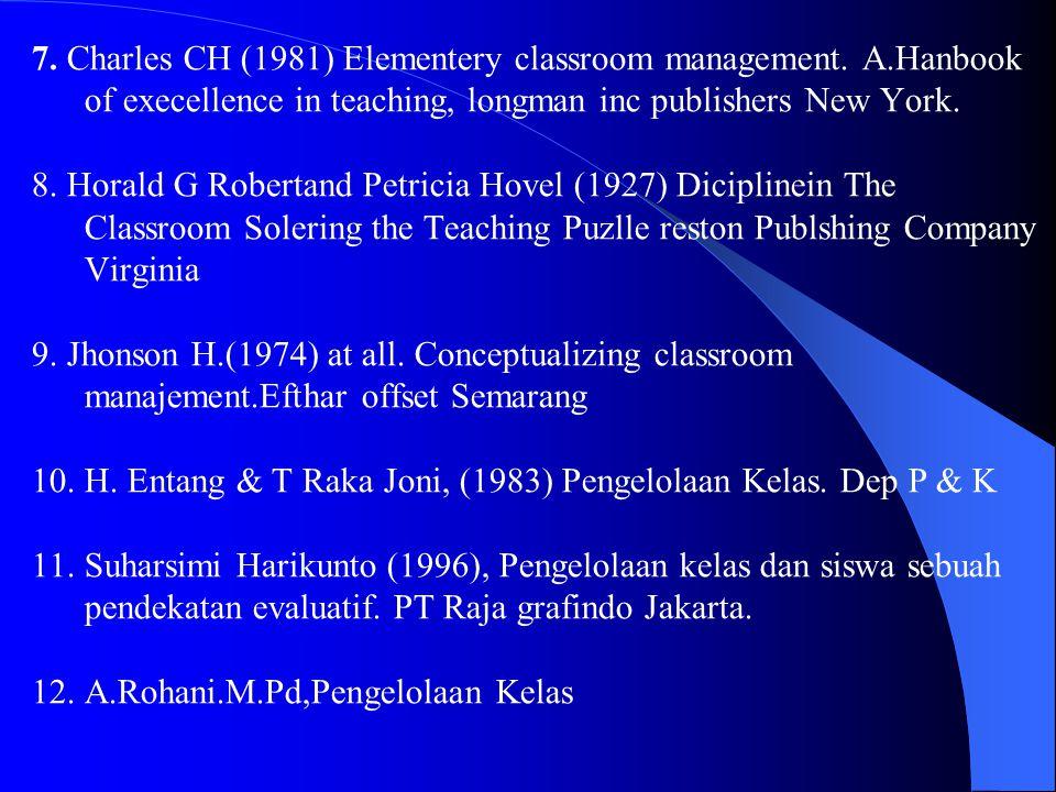 Tujuan lain manajemen kelas 1.Menciptakan kondisi yang kondusip dlm kelompok 2.