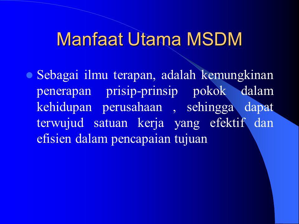 Fungsi-fungsi Manajemen sumber daya Manusia 1. Perencanaan Sumber daya Manusia 2. Rekrutmen 3. Seleksi 4. Orientasi 5. Latihan dan Pengembangan 6. Pen