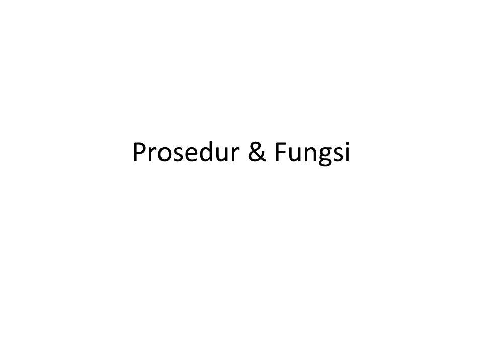 Prosedur & Fungsi