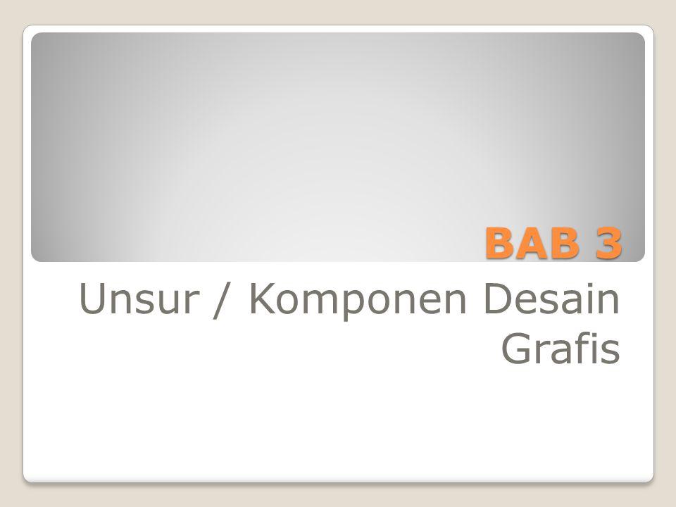 BAB 3 Unsur / Komponen Desain Grafis