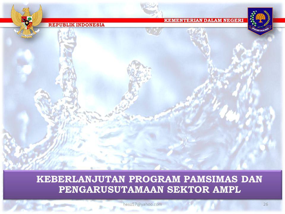 KEMENTERIAN DALAM NEGERI REPUBLIK INDONESIA KEBERLANJUTAN PROGRAM PAMSIMAS DAN PENGARUSUTAMAAN SEKTOR AMPL 26heso57@yahoo.com