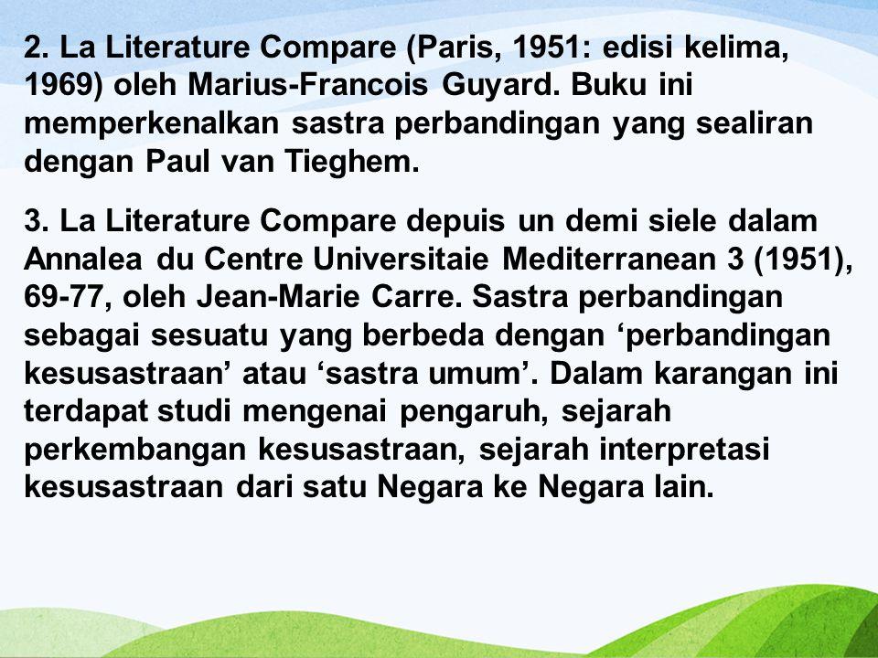 2.La Literature Compare (Paris, 1951: edisi kelima, 1969) oleh Marius-Francois Guyard.