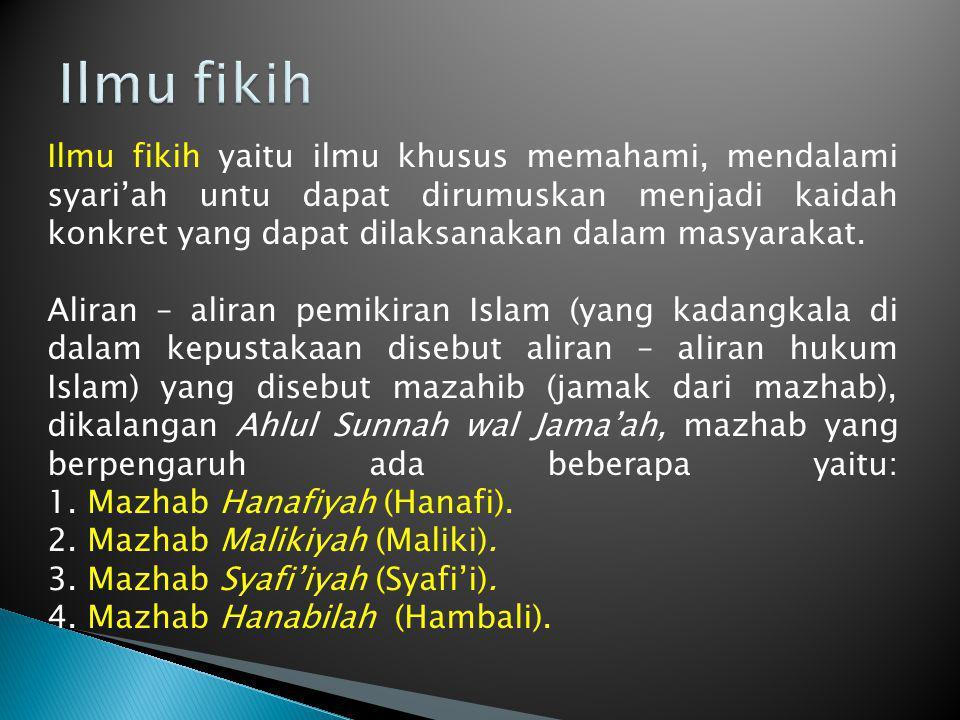Ilmu fikih yaitu ilmu khusus memahami, mendalami syari'ah untu dapat dirumuskan menjadi kaidah konkret yang dapat dilaksanakan dalam masyarakat. Alira