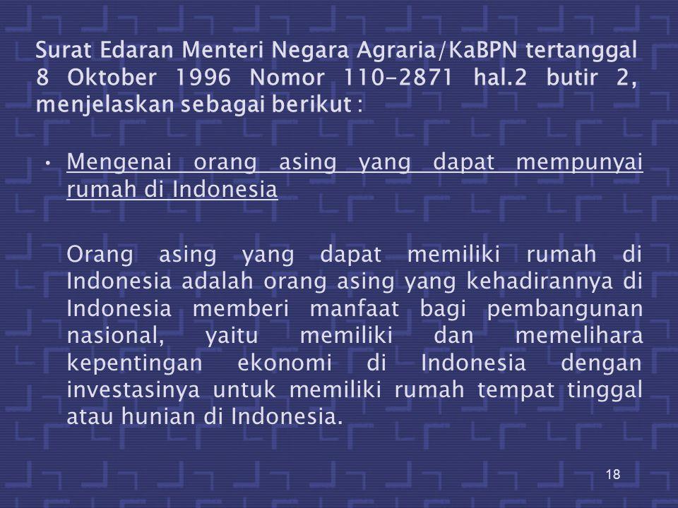 19 Orang asing ini dari segi kehadirannya di Indonesia dapat dibagi dalam 2 golongan yaitu : a.Orang asing yang bertempat tinggal di Indonesia secara menetap (penduduk Indonesia), dan b.Orang asing yang tidak tinggal di Indonesia secara menetap melainkan hanya sewaktu-waktu berada di Indonesia.