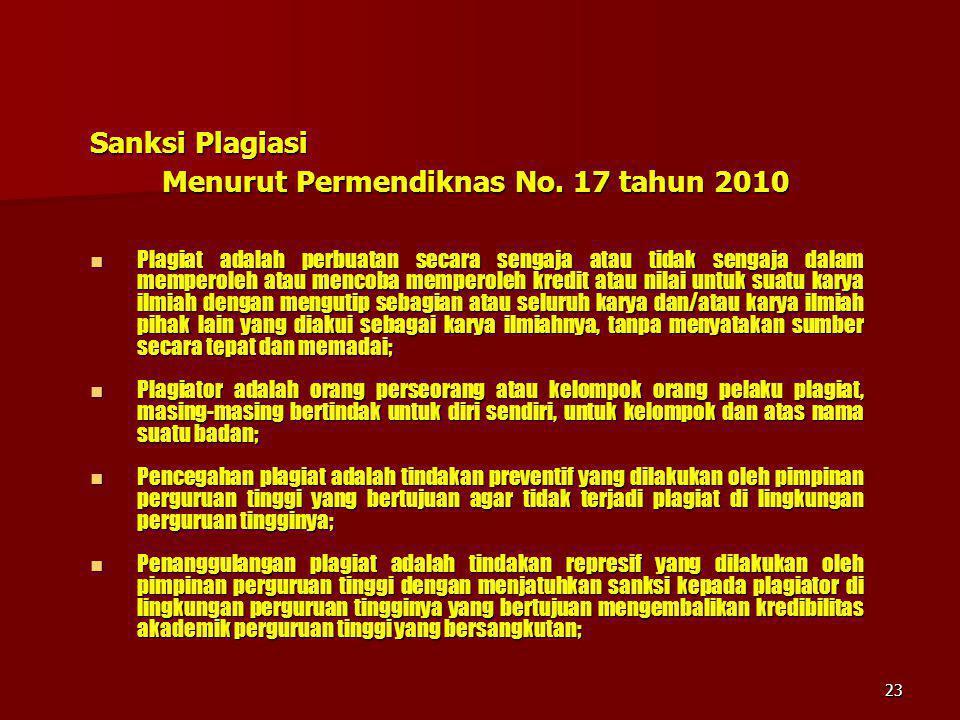 Sanksi Plagiasi Menurut Permendiknas No. 17 tahun 2010 Plagiat adalah perbuatan secara sengaja atau tidak sengaja dalam memperoleh atau mencoba memper