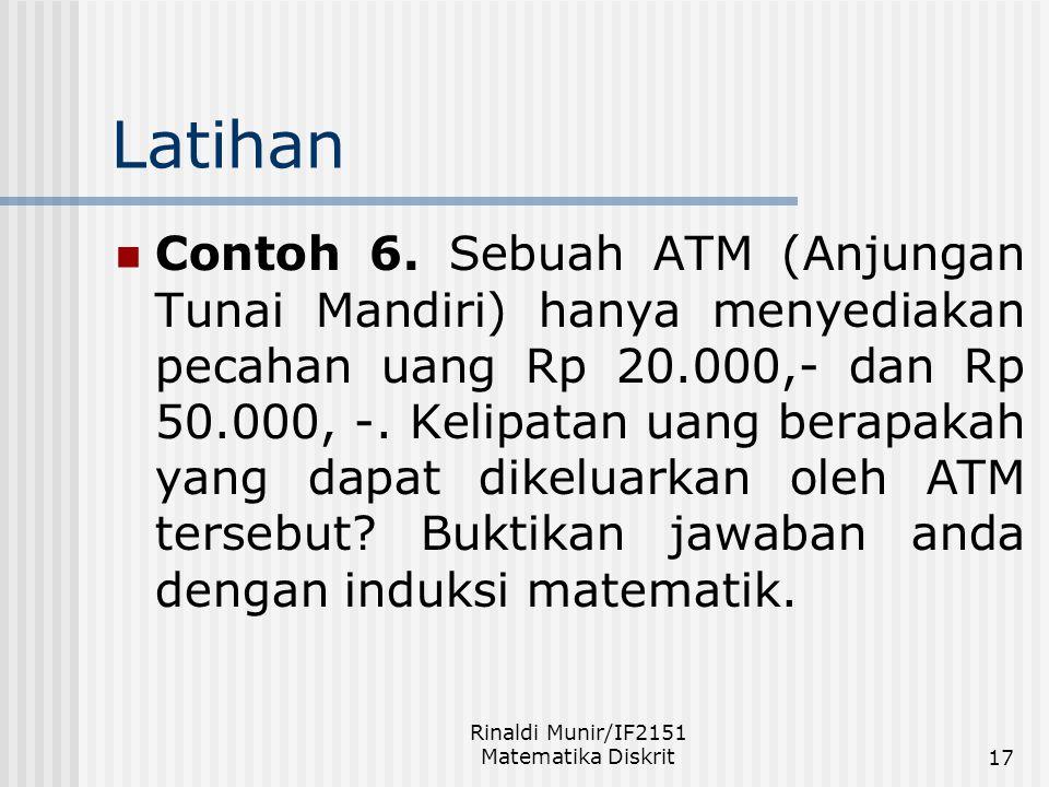 Rinaldi Munir/IF2151 Matematika Diskrit17 Latihan Contoh 6. Sebuah ATM (Anjungan Tunai Mandiri) hanya menyediakan pecahan uang Rp 20.000,- dan Rp 50.0