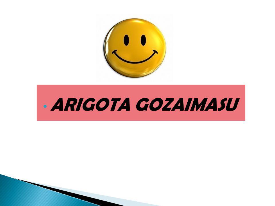 ARIGOTA GOZAIMASU