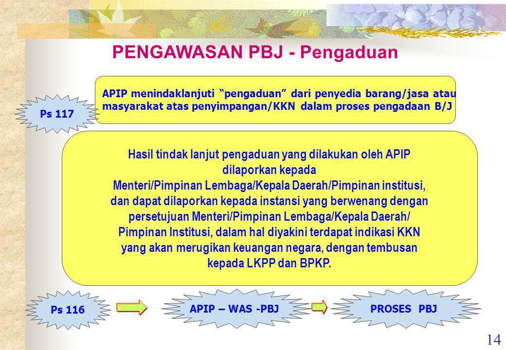 14 Hasil tindak lanjut pengaduan yang dilakukan oleh APIP dilaporkan kepada Menteri/Pimpinan Lembaga/Kepala Daerah/Pimpinan institusi, dan dapat dilap