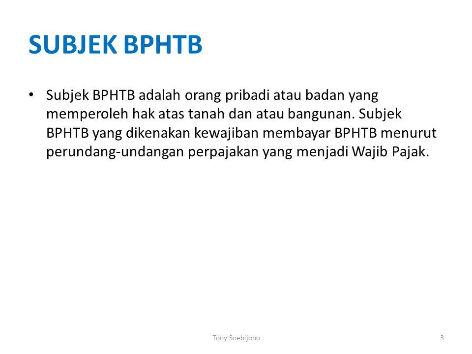 SUBJEK BPHTB Subjek BPHTB adalah orang pribadi atau badan yang memperoleh hak atas tanah dan atau bangunan. Subjek BPHTB yang dikenakan kewajiban memb