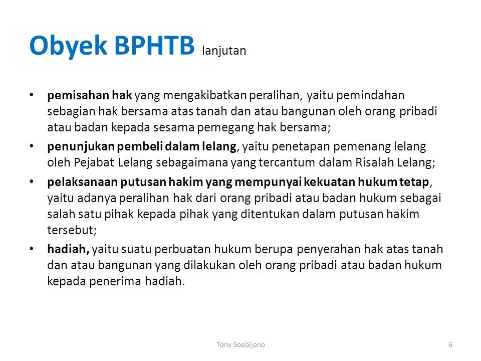 Obyek BPHTB lanjutan pemisahan hak yang mengakibatkan peralihan, yaitu pemindahan sebagian hak bersama atas tanah dan atau bangunan oleh orang pribadi