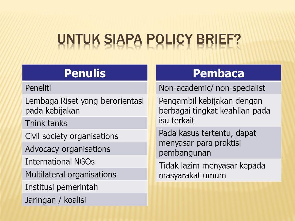Penulis Peneliti Lembaga Riset yang berorientasi pada kebijakan Think tanks Civil society organisations Advocacy organisations International NGOs Mult