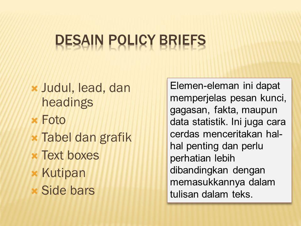  Judul, lead, dan headings  Foto  Tabel dan grafik  Text boxes  Kutipan  Side bars Elemen-eleman ini dapat memperjelas pesan kunci, gagasan, fak