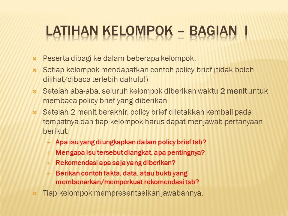  Peserta dibagi ke dalam beberapa kelompok.  Setiap kelompok mendapatkan contoh policy brief (tidak boleh dilihat/dibaca terlebih dahulu!)  Setelah
