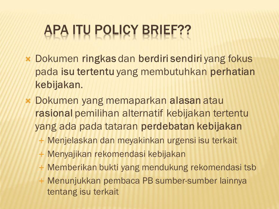  Dokumen ringkas dan berdiri sendiri yang fokus pada isu tertentu yang membutuhkan perhatian kebijakan.  Dokumen yang memaparkan alasan atau rasiona
