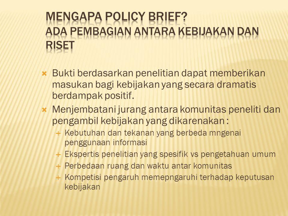 Bukti berdasarkan penelitian dapat memberikan masukan bagi kebijakan yang secara dramatis berdampak positif.  Menjembatani jurang antara komunitas