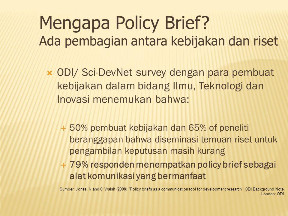  ODI/ Sci-DevNet survey dengan para pembuat kebijakan dalam bidang Ilmu, Teknologi dan Inovasi menemukan bahwa:  50% pembuat kebijakan dan 65% of pe