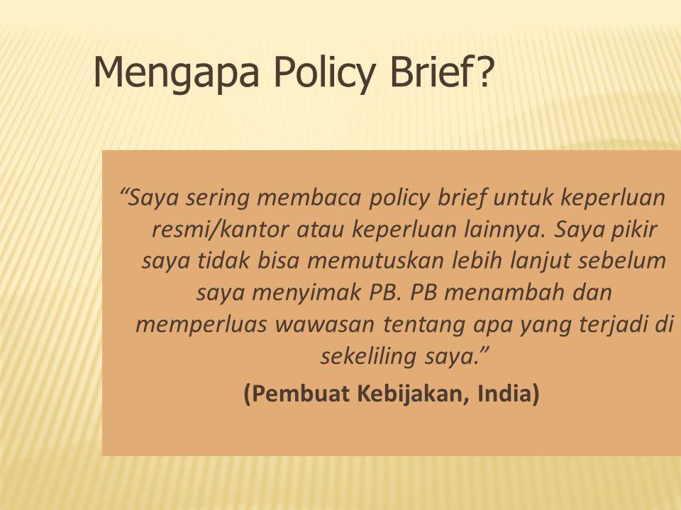 """""""Saya sering membaca policy brief untuk keperluan resmi/kantor atau keperluan lainnya. Saya pikir saya tidak bisa memutuskan lebih lanjut sebelum saya"""
