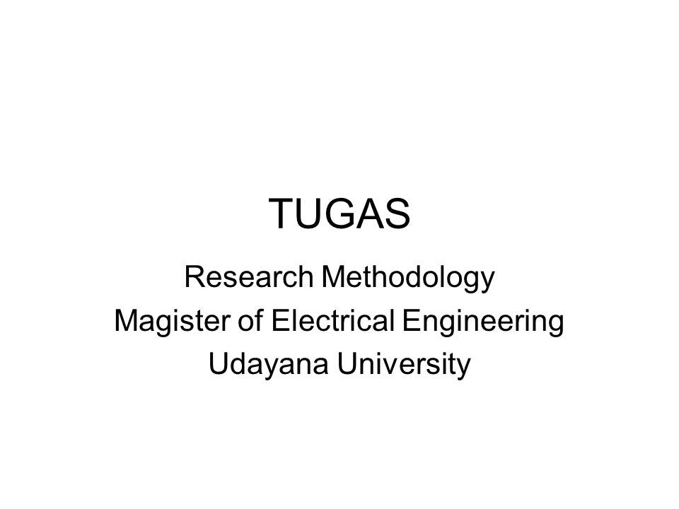 TUGAS Research Methodology Magister of Electrical Engineering Udayana University