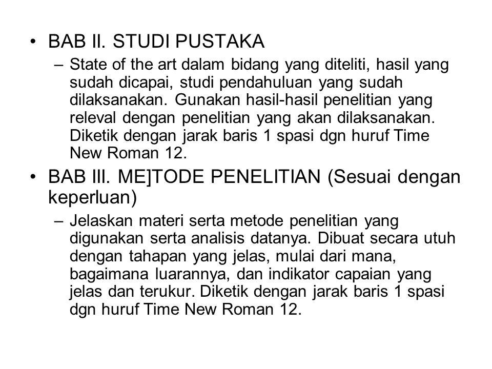 BAB II. STUDI PUSTAKA –State of the art dalam bidang yang diteliti, hasil yang sudah dicapai, studi pendahuluan yang sudah dilaksanakan. Gunakan hasil