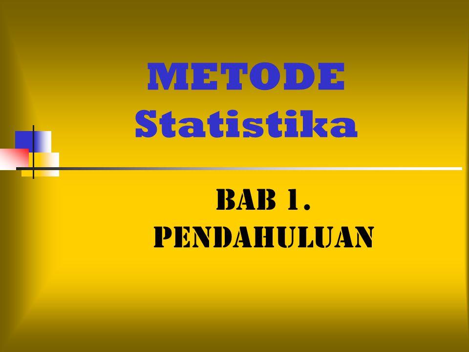 METODE Statistika BAB 1. PENDAHULUAN