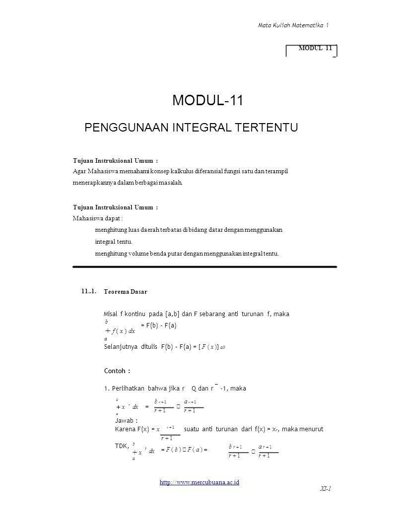 xdx Mata Kuliah Matematika 1 MODUL 11 MODUL-11 PENGGUNAAN INTEGRAL TERTENTU Tujuan Instruksional Umum : Agar Mahasiswa memahami konsep kalkulus difera