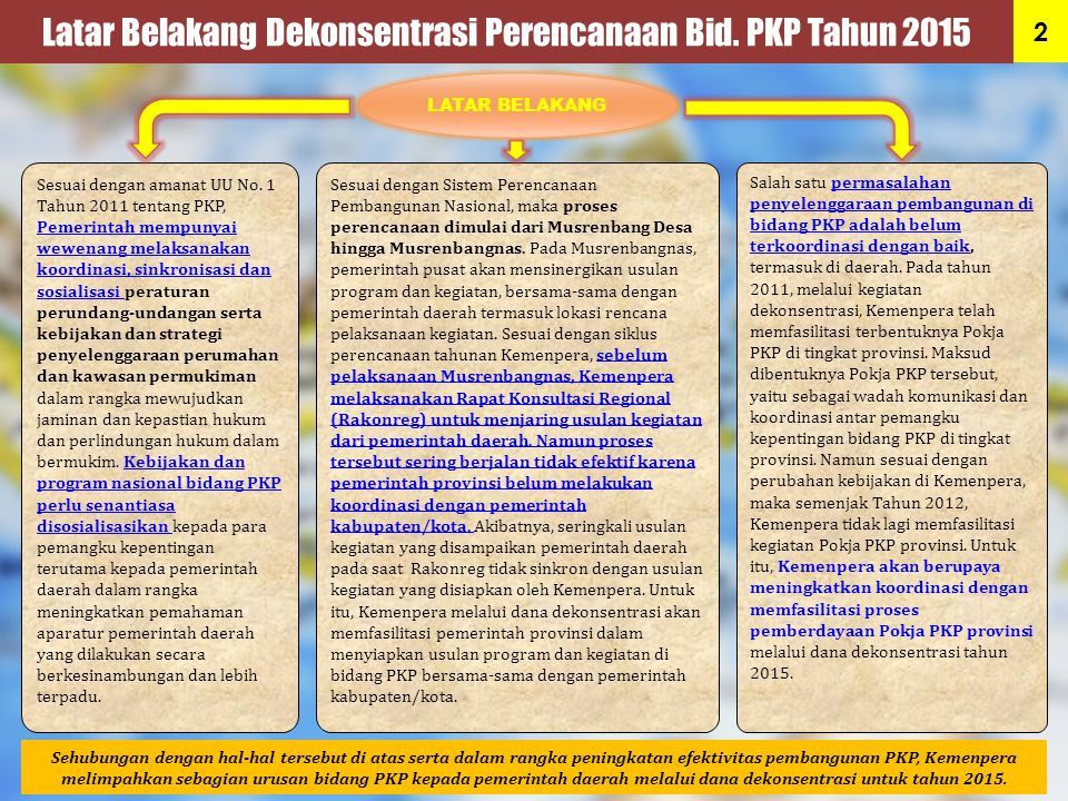 Latar Belakang Dekonsentrasi Perencanaan Bid.PKP Tahun 2015 Sesuai dengan amanat UU No.