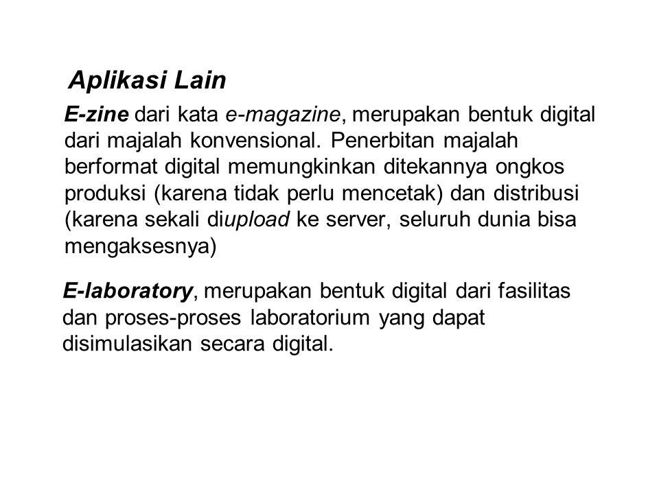 Aplikasi Lain E-zine dari kata e-magazine, merupakan bentuk digital dari majalah konvensional.