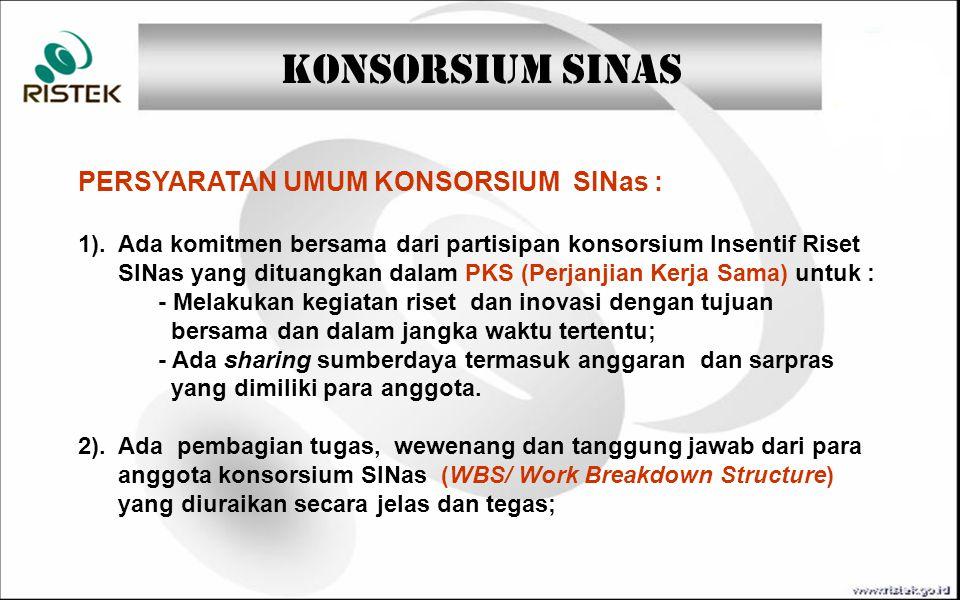 PERSYARATAN UMUM KONSORSIUM SINas : 1). Ada komitmen bersama dari partisipan konsorsium Insentif Riset SINas yang dituangkan dalam PKS (Perjanjian Ker
