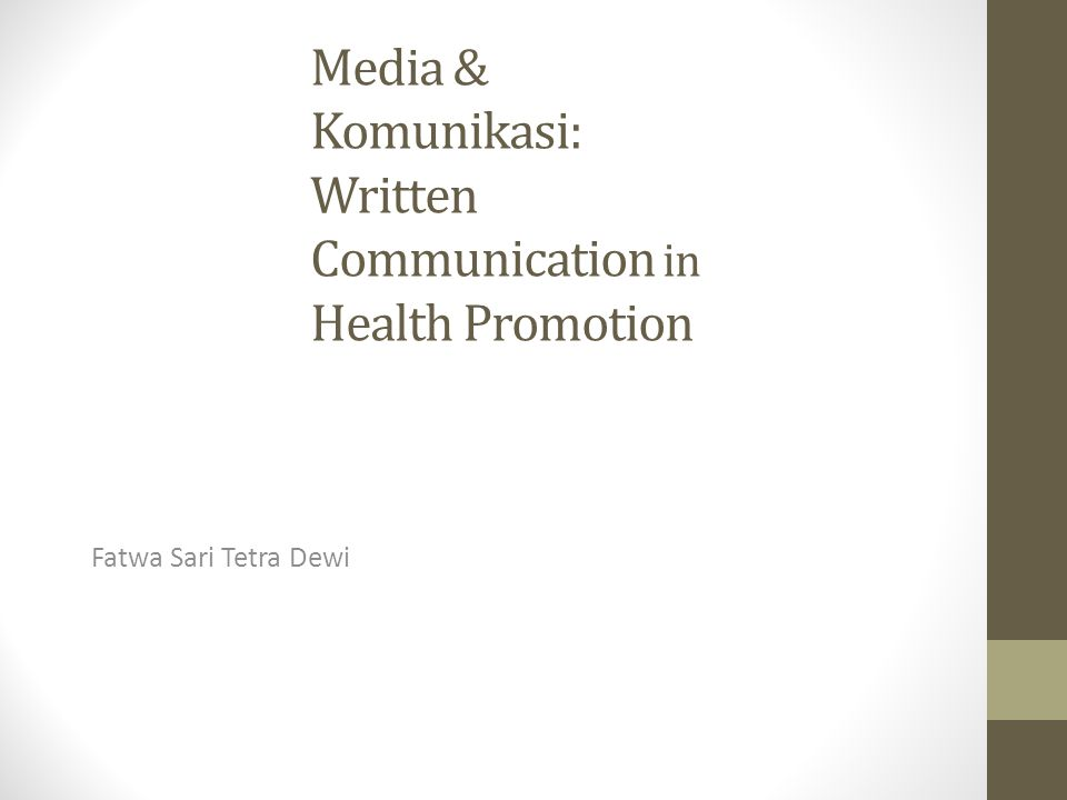 Media & Komunikasi: Written Communication in Health Promotion Fatwa Sari Tetra Dewi