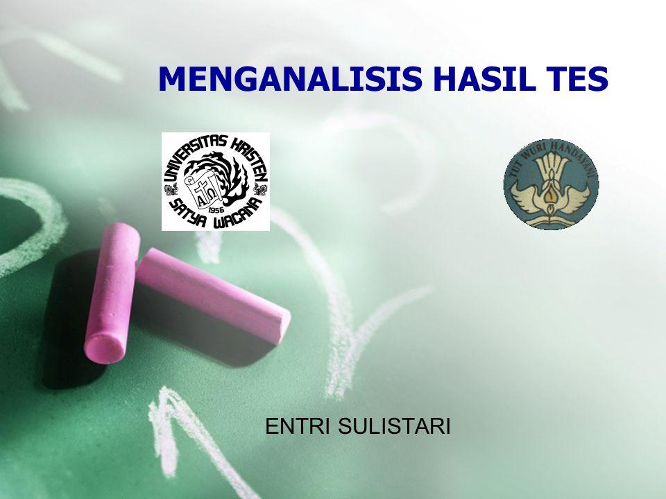 MENGANALISIS HASIL TES ENTRI SULISTARI