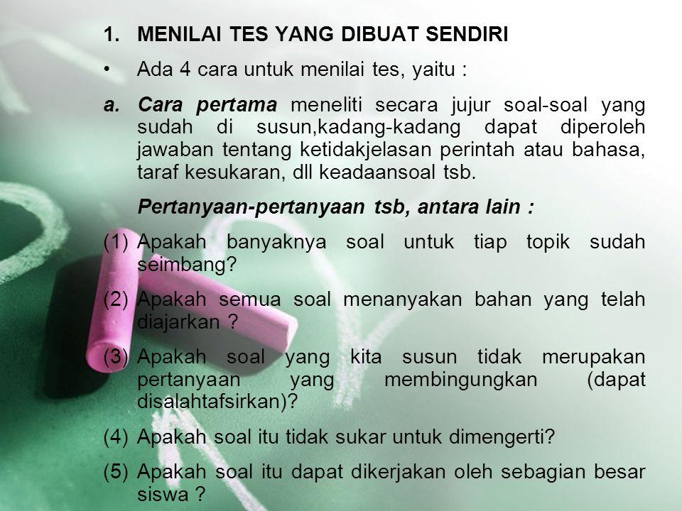 b.Cara kedua adalah mengadakan analisis soal (item anaysis).