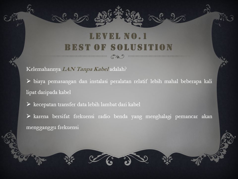 LEVEL NO.1 BEST OF SOLUSITION Keunggulan LAN Tanpa Kabel.