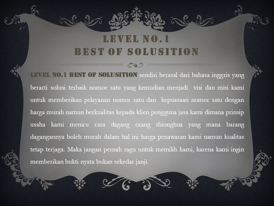 LEVEL NO.1 BEST OF SOLUSITION B. PROFIL USAHA Level No.1 Best of solusition beralamat di Alamat: Jl. Natuna No. 01 Pangkalpinang. Bergerak di bidang i