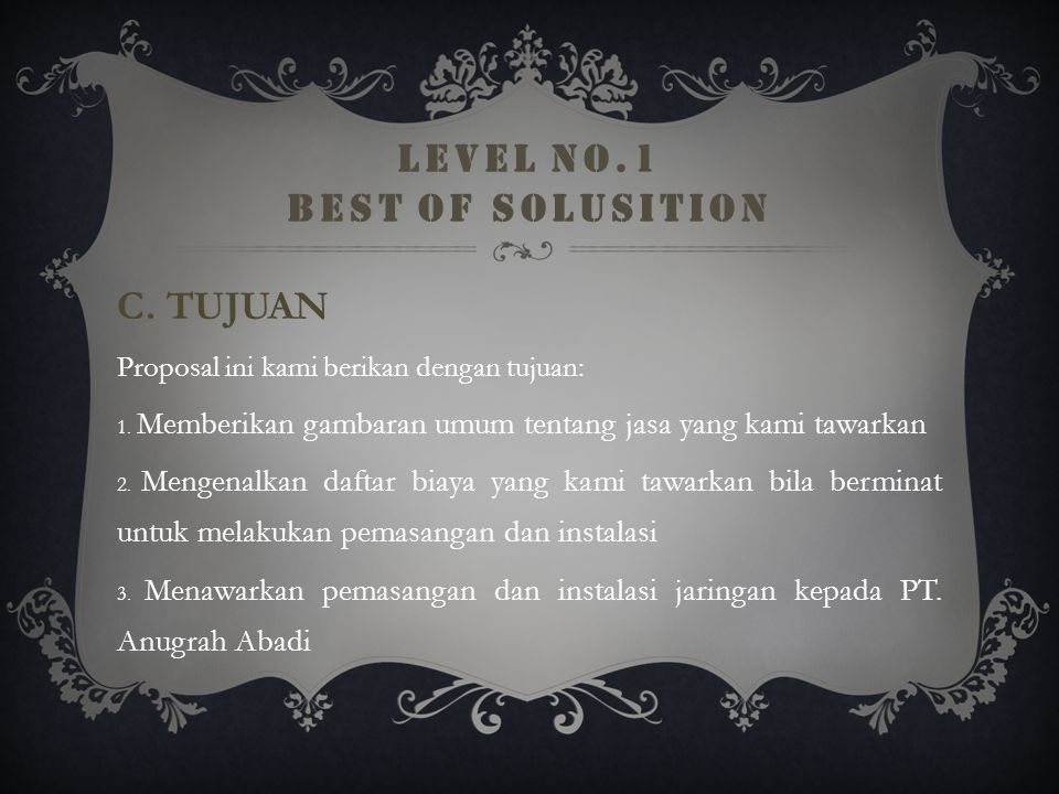 LEVEL NO.1 BEST OF SOLUSITION Level No.1 Best of solusition sendiri berasal dari bahasa inggris yang berarti solusi terbaik nomor satu yang kemudian m