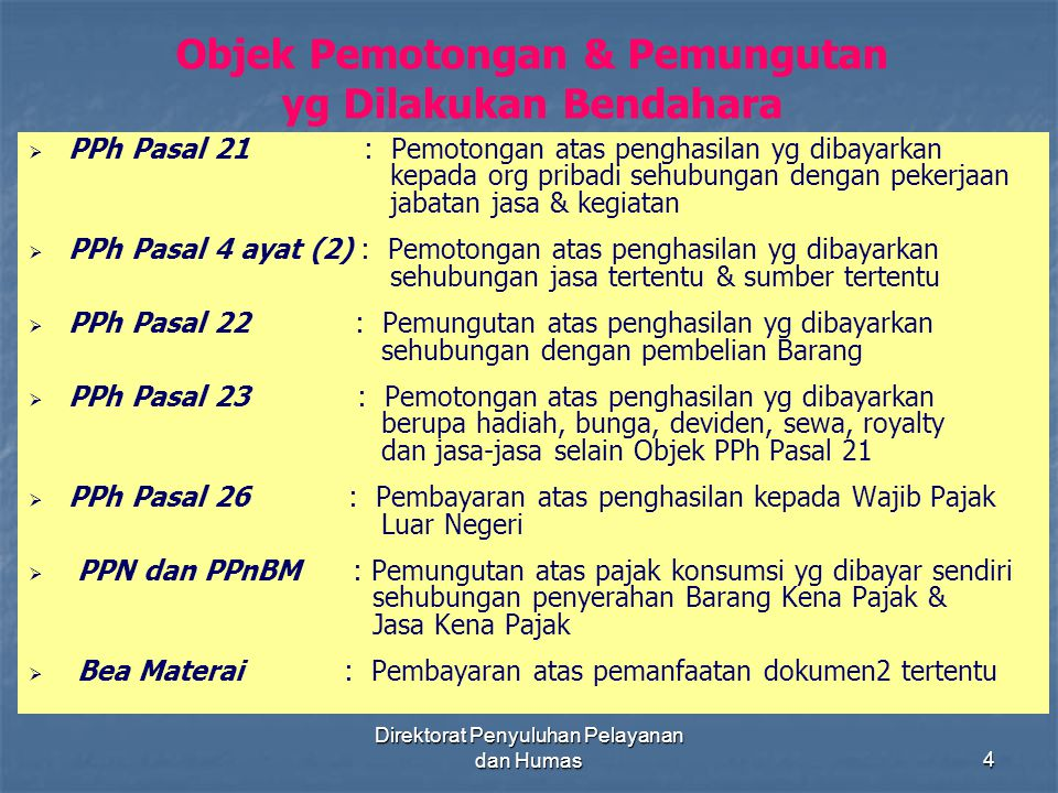 Direktorat Penyuluhan Pelayanan dan Humas35 BENDAHARAWAN SEBAGAI PEMUNGUT PPh PASAL 22  DITJEN ANGGARAN  BENDAHARAWAN PEMERINTAH PUSAT/DAERAH  BENDAHARAWAN BEA & CUKAI TIDAK PERLU DITUNJUK SECARA KHUSUS YG MELAKUKAN PEMBAYARAN ATAS PEMBELIAN BARANG PPh Pasal 22
