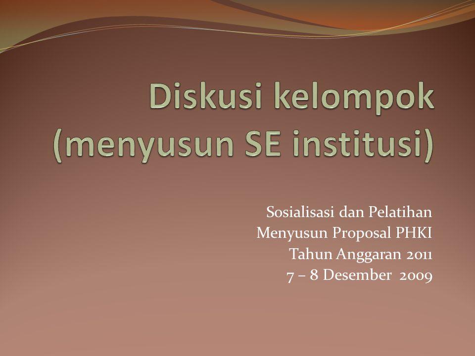 Sosialisasi dan Pelatihan Menyusun Proposal PHKI Tahun Anggaran 2011 7 – 8 Desember 2009