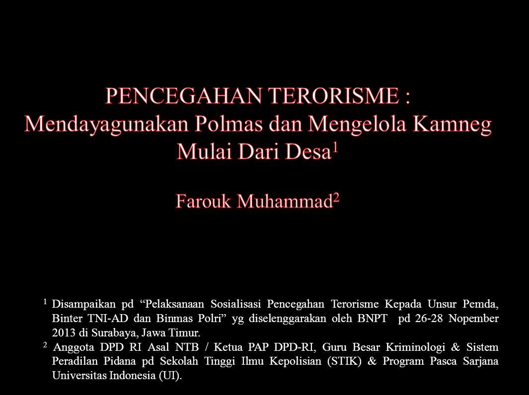 """1 Disampaikan pd """"Pelaksanaan Sosialisasi Pencegahan Terorisme Kepada Unsur Pemda, Binter TNI-AD dan Binmas Polri"""" yg diselenggarakan oleh BNPT pd 26-"""