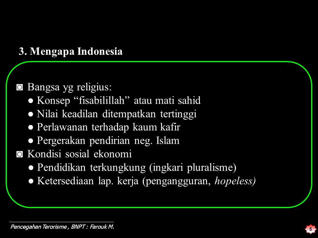 """5 3. Mengapa Indonesia ◙ Bangsa yg religius: ● Konsep """"fisabilillah"""" atau mati sahid ● Nilai keadilan ditempatkan tertinggi ● Perlawanan terhadap kaum"""