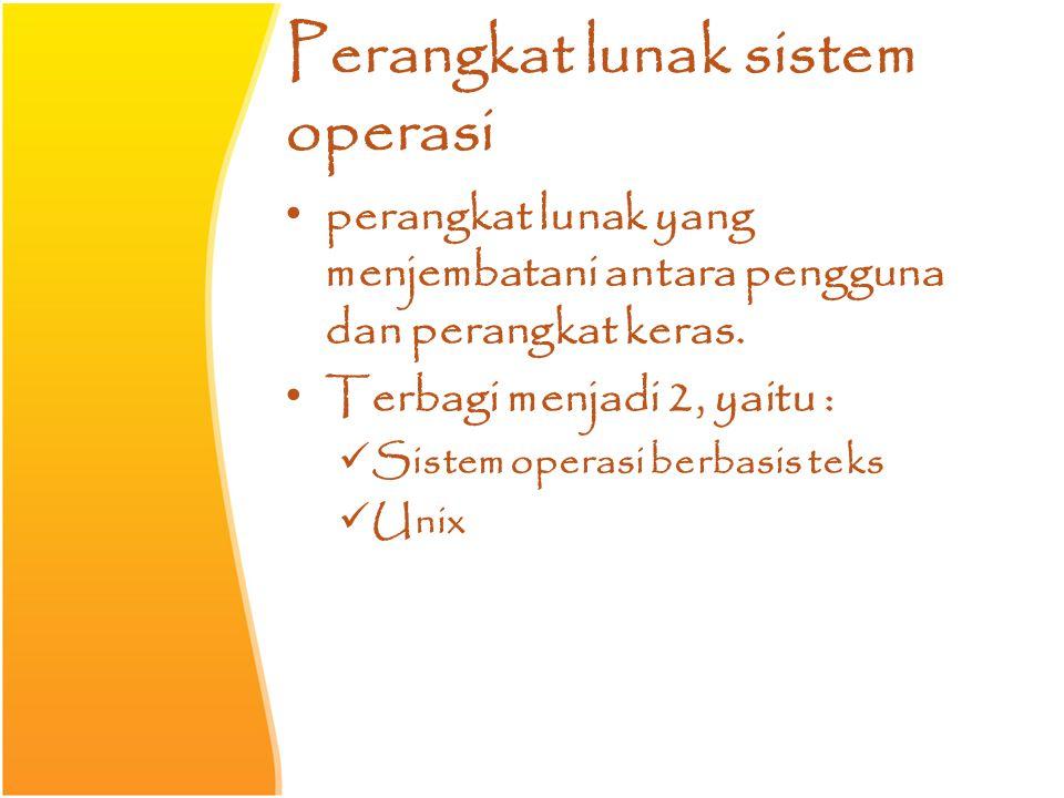 Perangkat lunak aplikasi Perangkat yang berfungsi untuk melaukan berbagai bentuk tugas perkantoran seperti pengolah kata, presentase, dll.