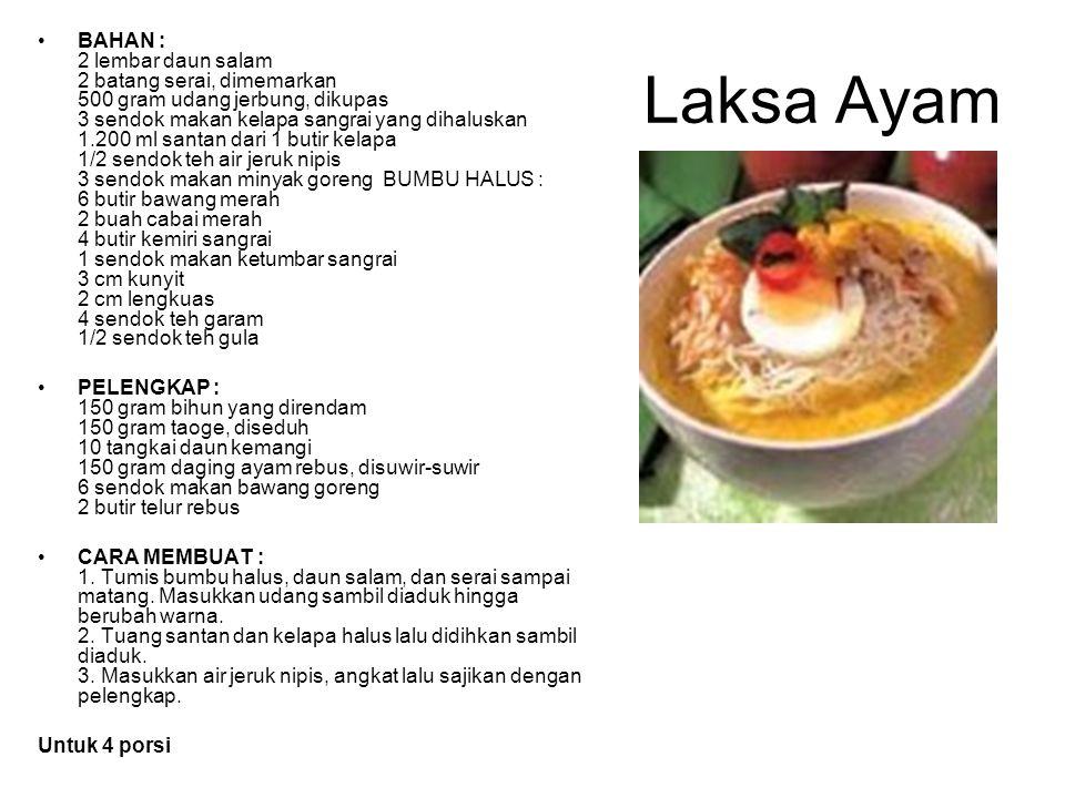 Laksa Ayam BAHAN : 2 lembar daun salam 2 batang serai, dimemarkan 500 gram udang jerbung, dikupas 3 sendok makan kelapa sangrai yang dihaluskan 1.200