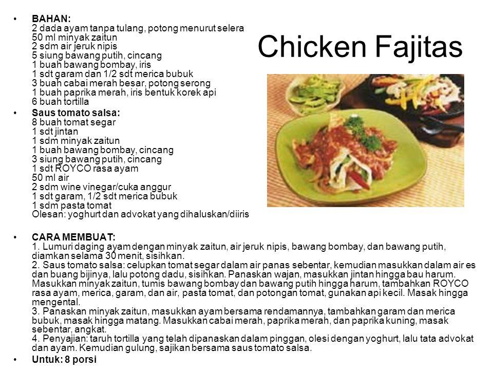 Chicken Fajitas BAHAN: 2 dada ayam tanpa tulang, potong menurut selera 50 ml minyak zaitun 2 sdm air jeruk nipis 5 siung bawang putih, cincang 1 buah