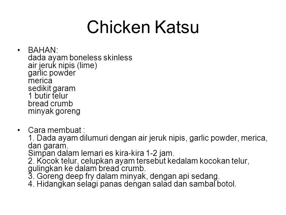 Chicken Katsu BAHAN: dada ayam boneless skinless air jeruk nipis (lime) garlic powder merica sedikit garam 1 butir telur bread crumb minyak goreng Car