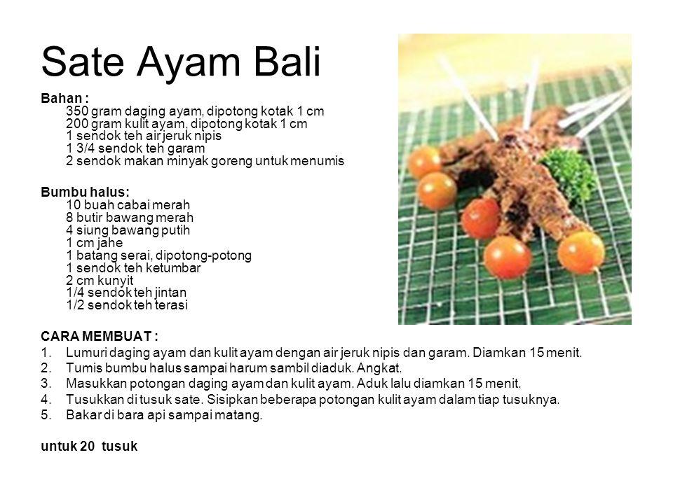 Sate Ayam Bali Bahan : 350 gram daging ayam, dipotong kotak 1 cm 200 gram kulit ayam, dipotong kotak 1 cm 1 sendok teh air jeruk nipis 1 3/4 sendok te