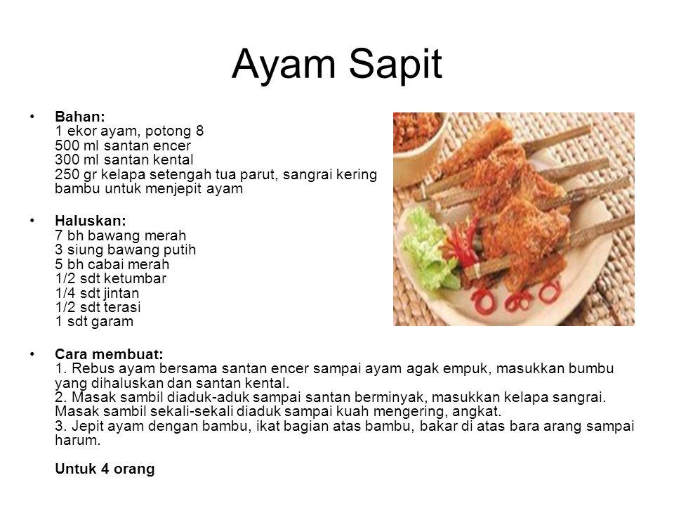 Ayam Sapit Bahan: 1 ekor ayam, potong 8 500 ml santan encer 300 ml santan kental 250 gr kelapa setengah tua parut, sangrai kering bambu untuk menjepit