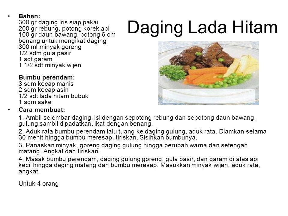 Daging Lada Hitam Bahan: 300 gr daging iris siap pakai 200 gr rebung, potong korek api 100 gr daun bawang, potong 6 cm benang untuk mengikat daging 30