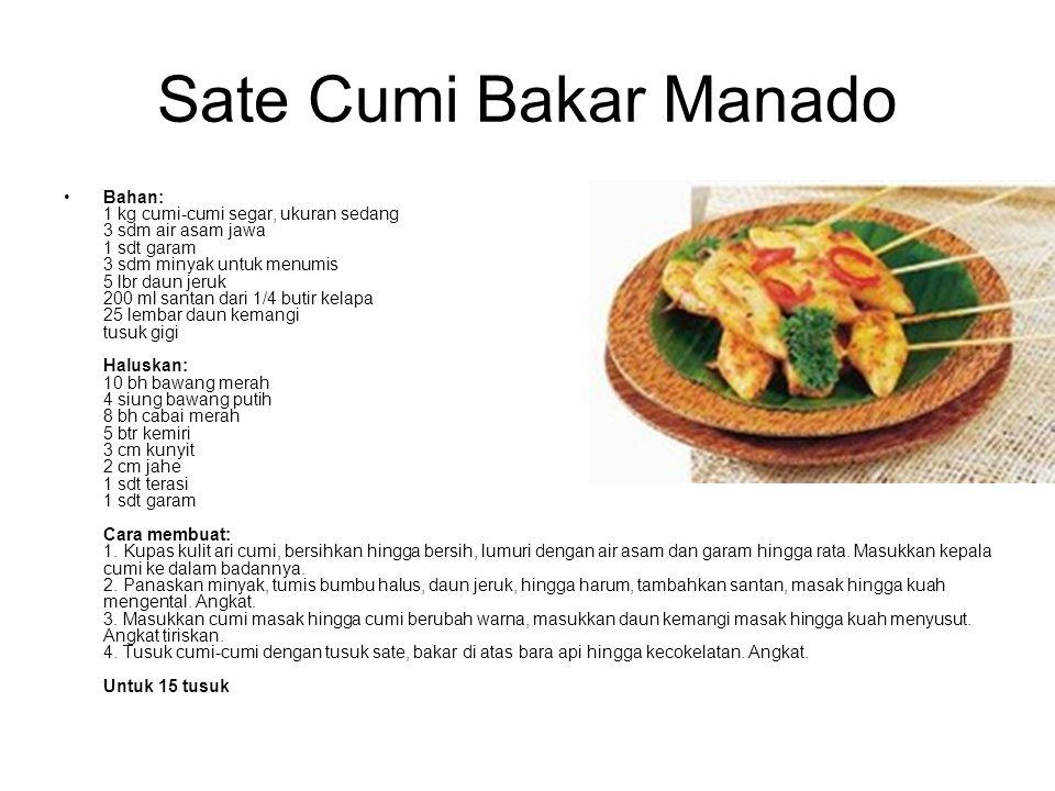 Sate Cumi Bakar Manado Bahan: 1 kg cumi-cumi segar, ukuran sedang 3 sdm air asam jawa 1 sdt garam 3 sdm minyak untuk menumis 5 lbr daun jeruk 200 ml s