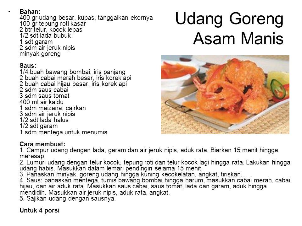 Udang Goreng Asam Manis Bahan: 400 gr udang besar, kupas, tanggalkan ekornya 100 gr tepung roti kasar 2 btr telur, kocok lepas 1/2 sdt lada bubuk 1 sd