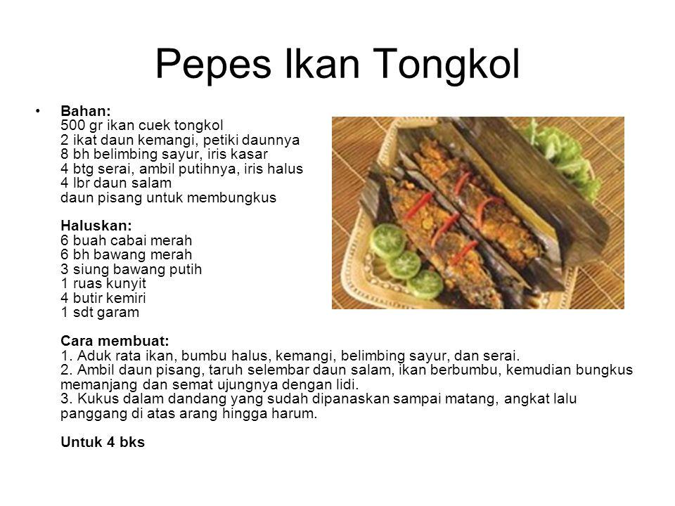 Pepes Ikan Tongkol Bahan: 500 gr ikan cuek tongkol 2 ikat daun kemangi, petiki daunnya 8 bh belimbing sayur, iris kasar 4 btg serai, ambil putihnya, i
