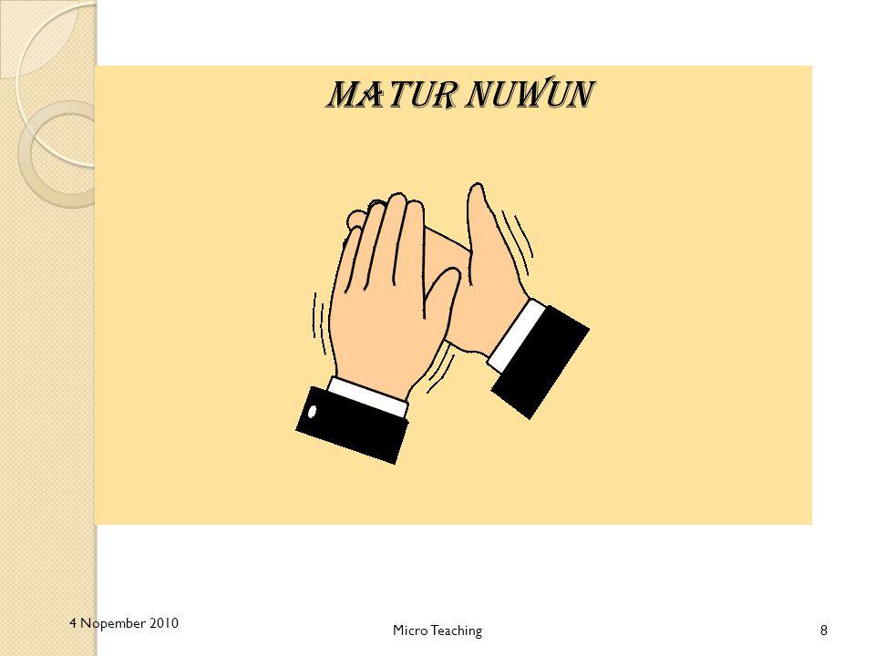 Matur nuwun 4 Nopember 2010 Micro Teaching8