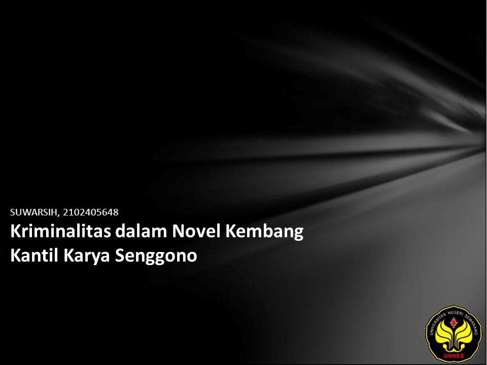 SUWARSIH, 2102405648 Kriminalitas dalam Novel Kembang Kantil Karya Senggono